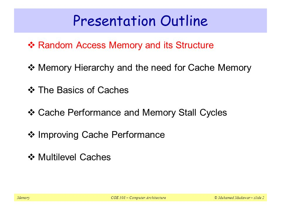 Presentation Outline Random Access Memory and its Structure