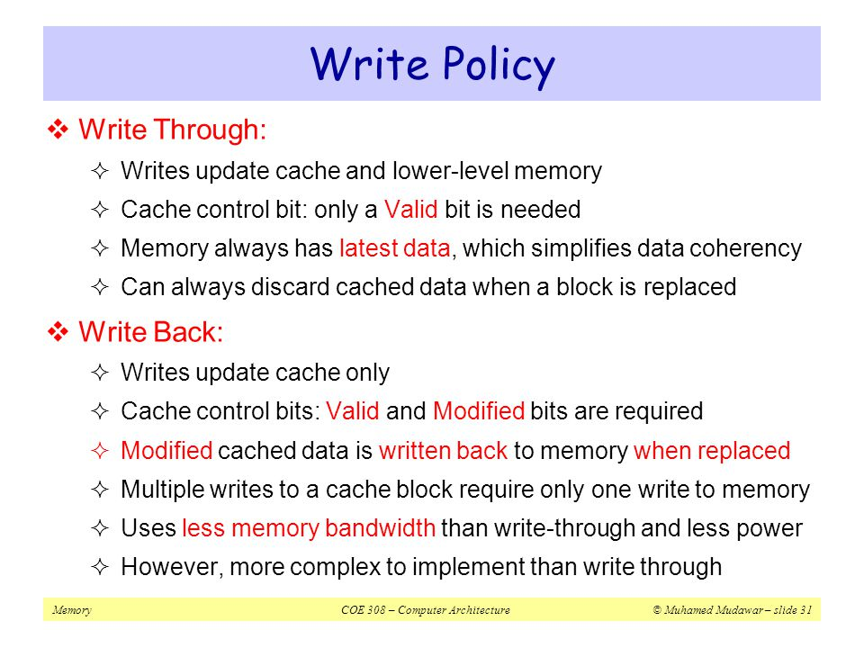 Write Policy Write Through: Write Back: