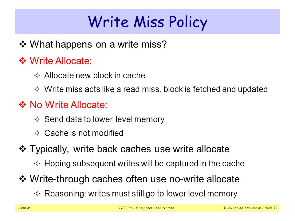 Write Miss Policy What happens on a write miss Write Allocate: