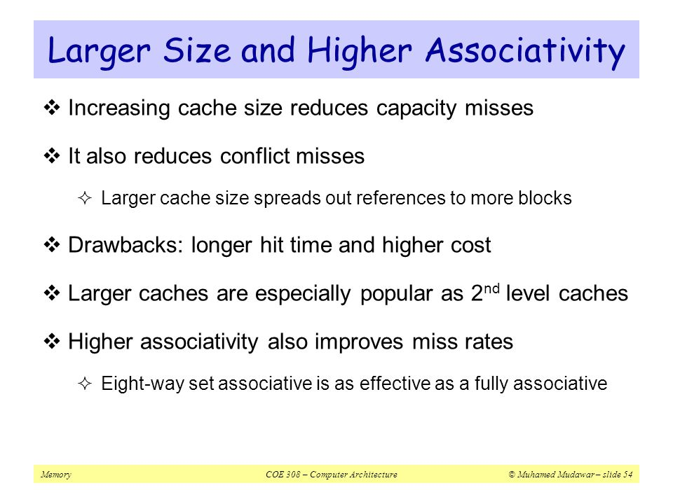 Larger Size and Higher Associativity