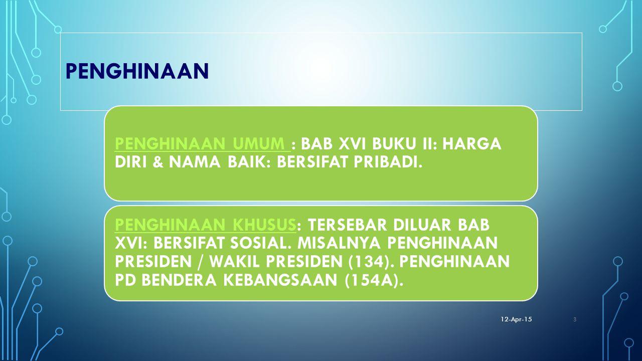 PENGHINAAN PENGHINAAN UMUM : BAB XVI BUKU II: HARGA DIRI & NAMA BAIK: BERSIFAT PRIBADI.