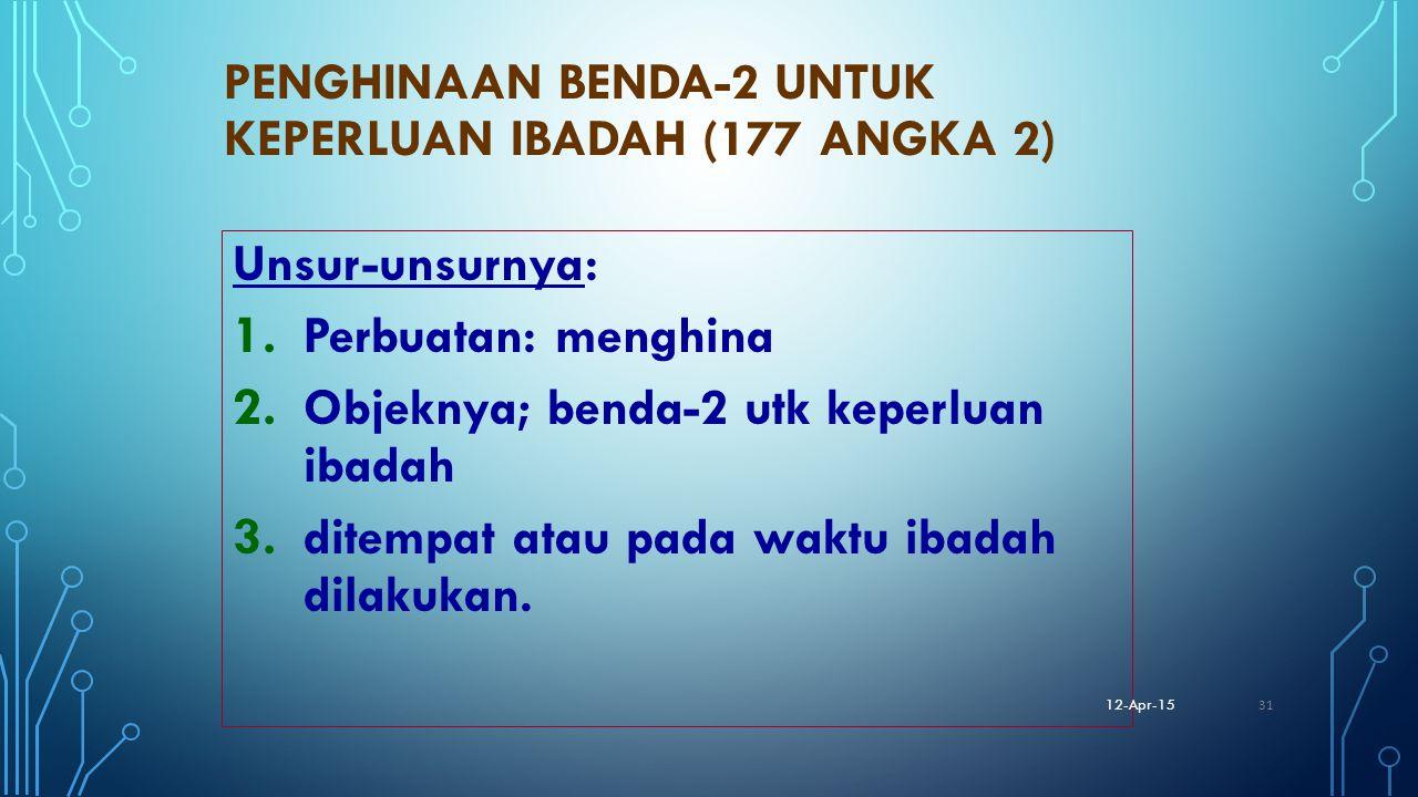 Penghinaan benda-2 untuk keperluan ibadah (177 angka 2)