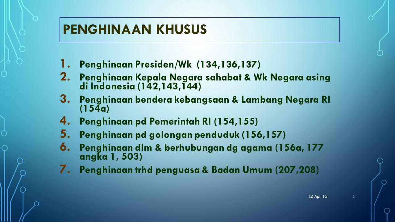 PENGHINAAN KHUSUS Penghinaan Presiden/Wk (134,136,137)