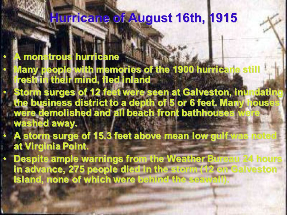 Hurricane of August 16th, 1915 A monstrous hurricane