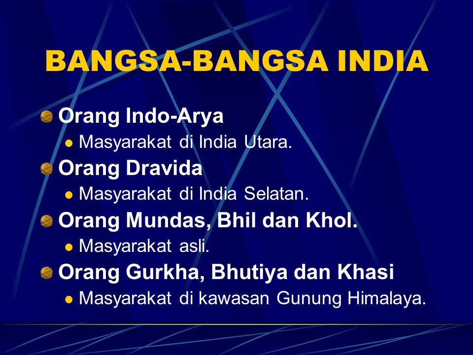BANGSA-BANGSA INDIA Orang Indo-Arya Orang Dravida