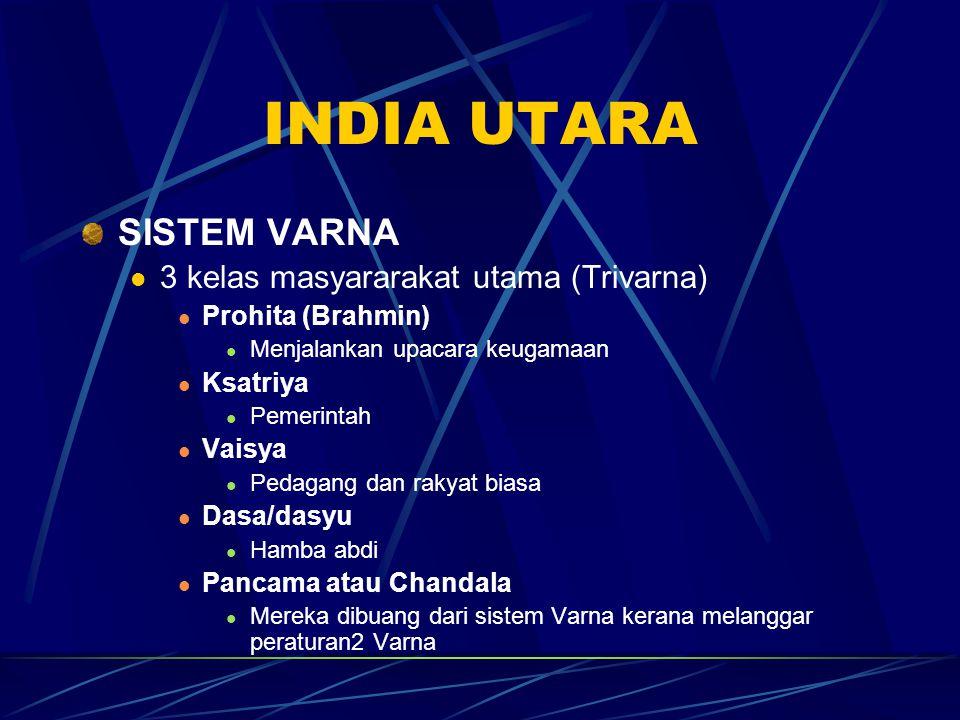 INDIA UTARA SISTEM VARNA 3 kelas masyararakat utama (Trivarna)