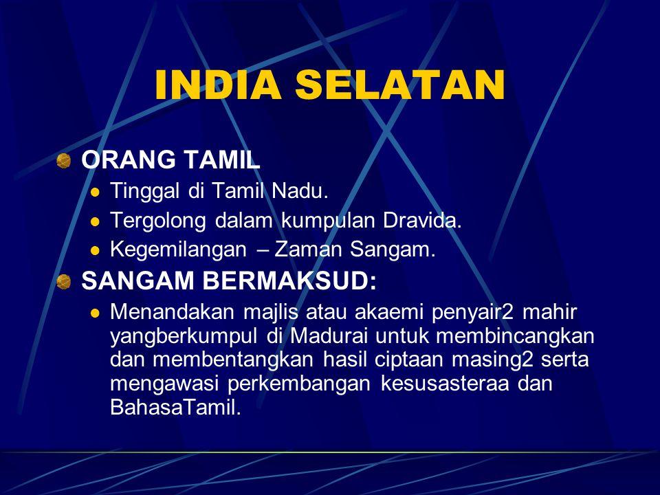 INDIA SELATAN ORANG TAMIL SANGAM BERMAKSUD: Tinggal di Tamil Nadu.