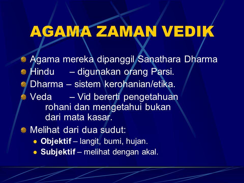 AGAMA ZAMAN VEDIK Agama mereka dipanggil Sanathara Dharma