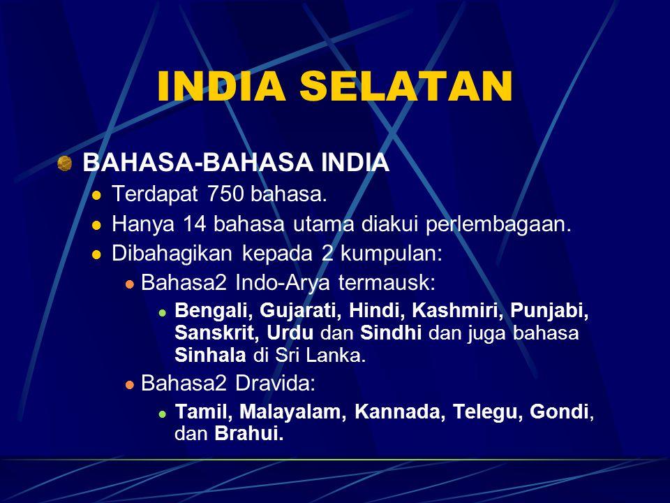 INDIA SELATAN BAHASA-BAHASA INDIA Terdapat 750 bahasa.