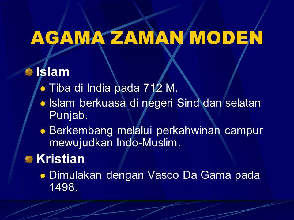 AGAMA ZAMAN MODEN Islam Kristian Tiba di India pada 712 M.