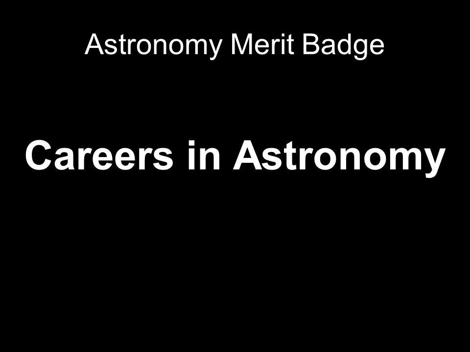 Astronomy Merit Badge Careers in Astronomy