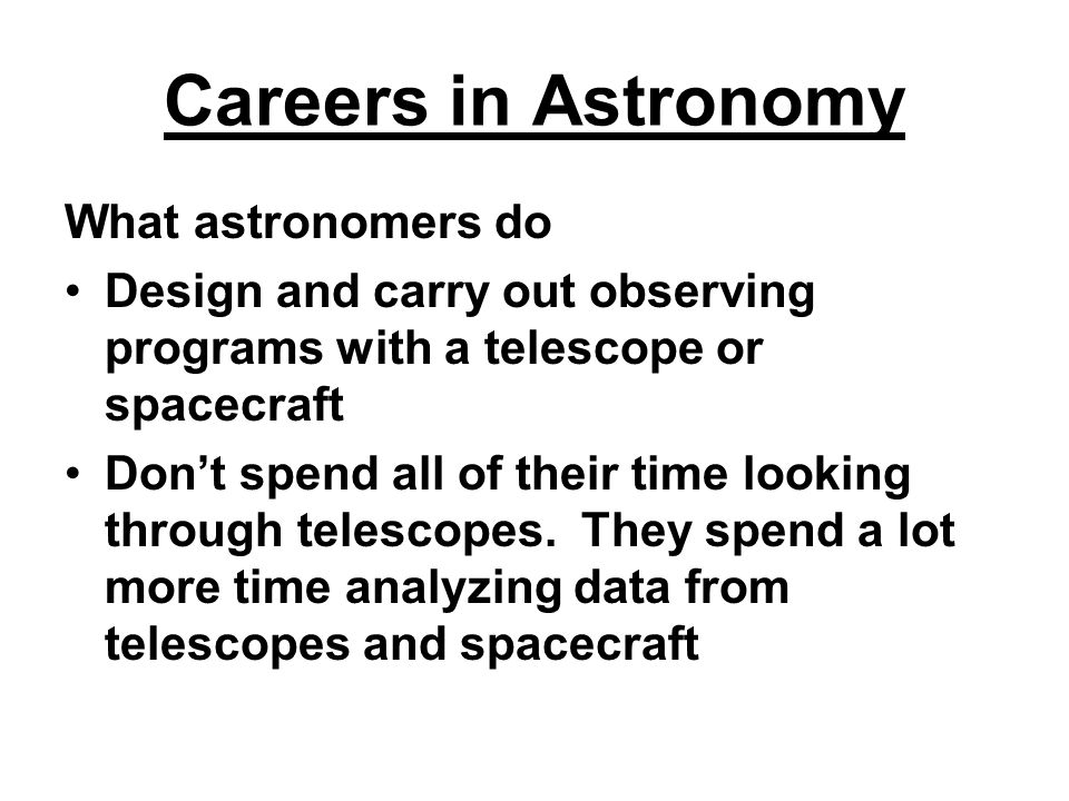 Careers in Astronomy What astronomers do