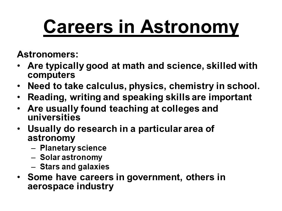 Careers in Astronomy Astronomers: