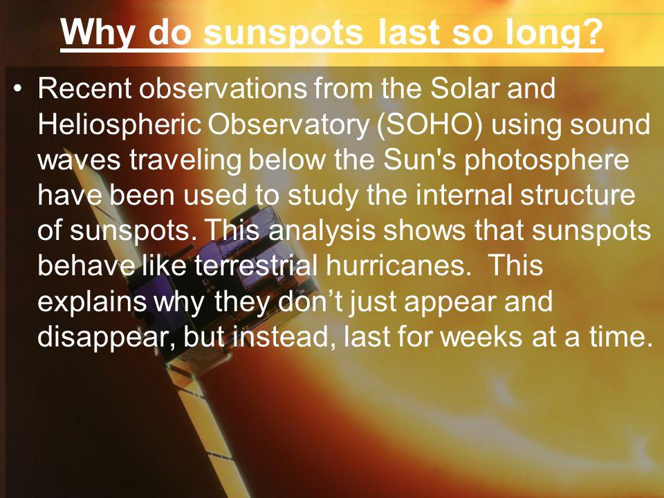 Why do sunspots last so long
