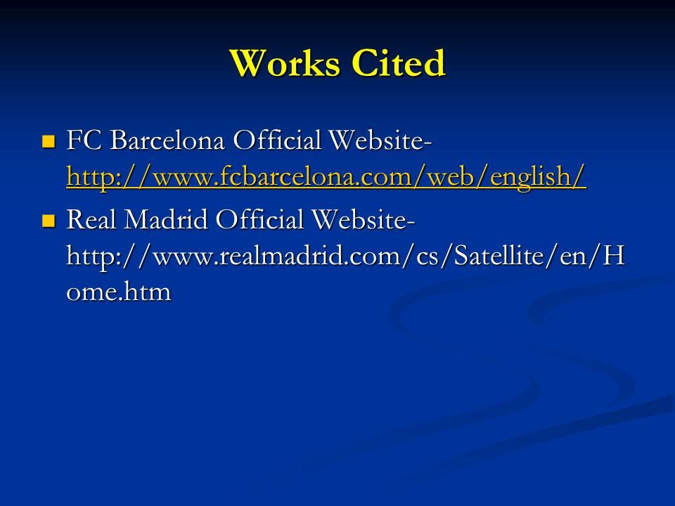Works Cited FC Barcelona Official Website- http://www.fcbarcelona.com/web/english/