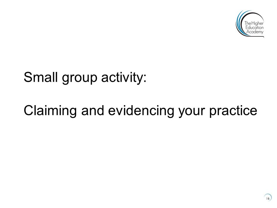 Small group activity: Claiming and evidencing your practice