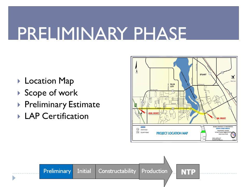 PRELIMINARY PHASE Location Map Scope of work Preliminary Estimate