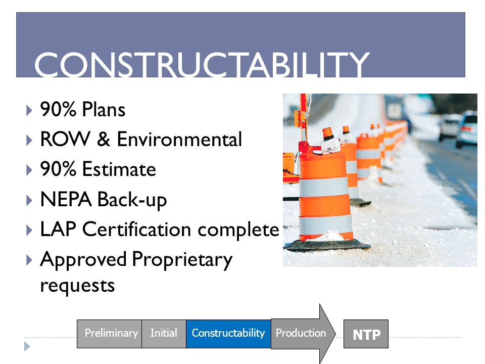 CONSTRUCTABILITY 90% Plans ROW & Environmental 90% Estimate