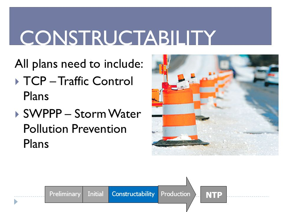 CONSTRUCTABILITY All plans need to include: