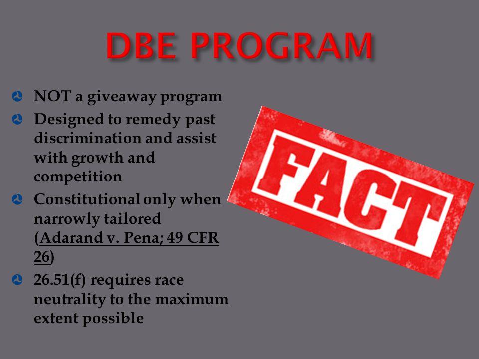 DBE PROGRAM NOT a giveaway program