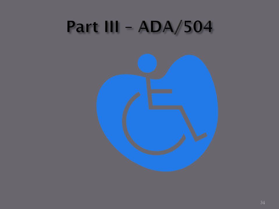 Part III – ADA/504