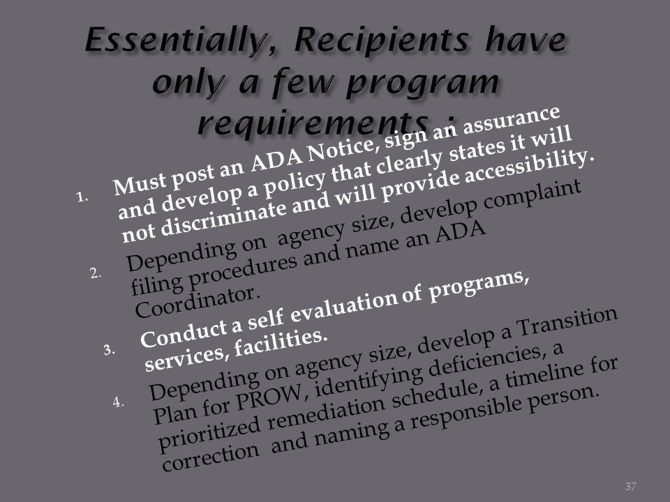 Essentially, Recipients have only a few program requirements :