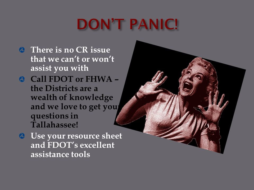 DON'T PANIC! There is no CR issue that we can't or won't assist you with.
