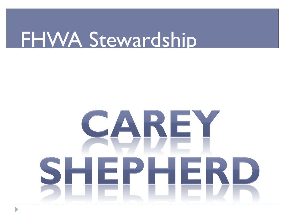 FHWA Stewardship Carey Shepherd