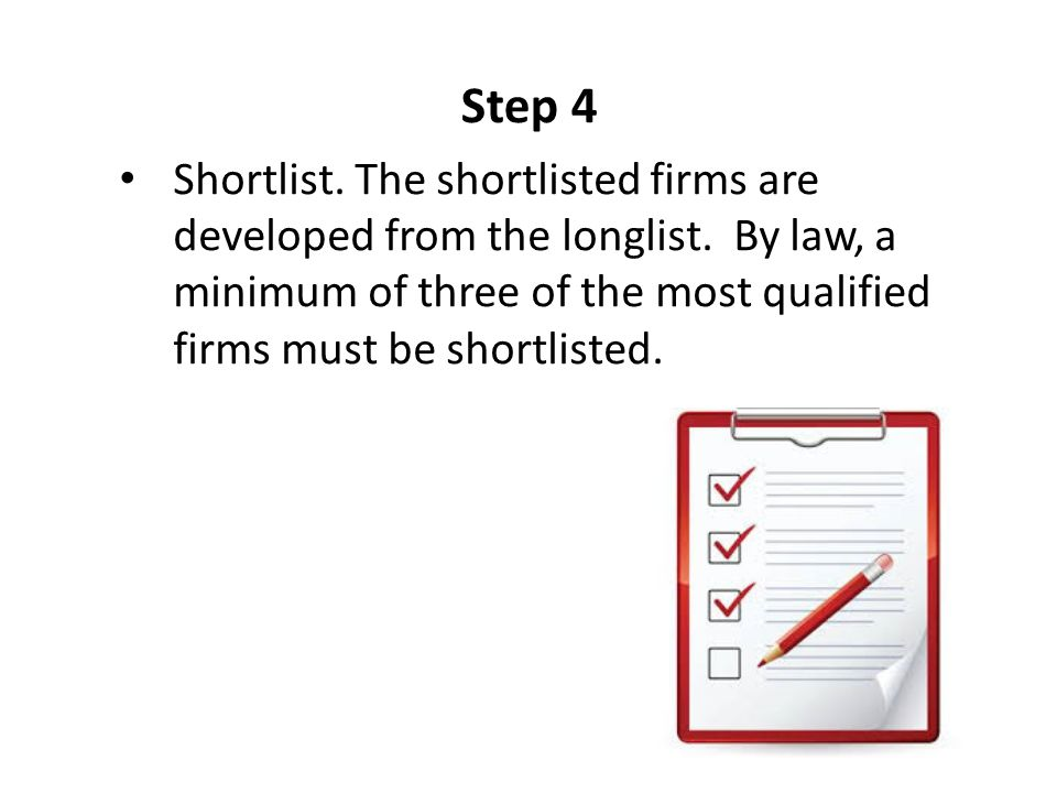 Step 4 Shortlist. The shortlisted firms are developed from the longlist.