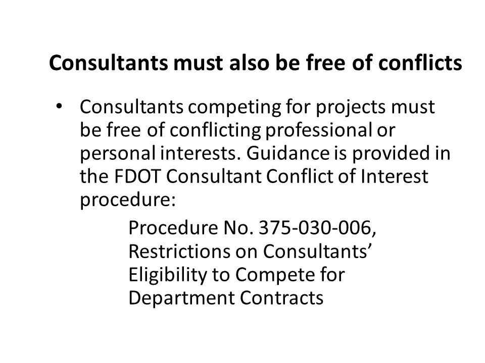 Consultants must also be free of conflicts