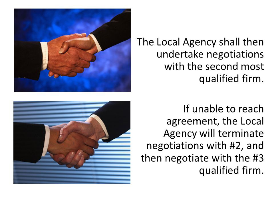 The Local Agency shall then undertake negotiations with the second most qualified firm.