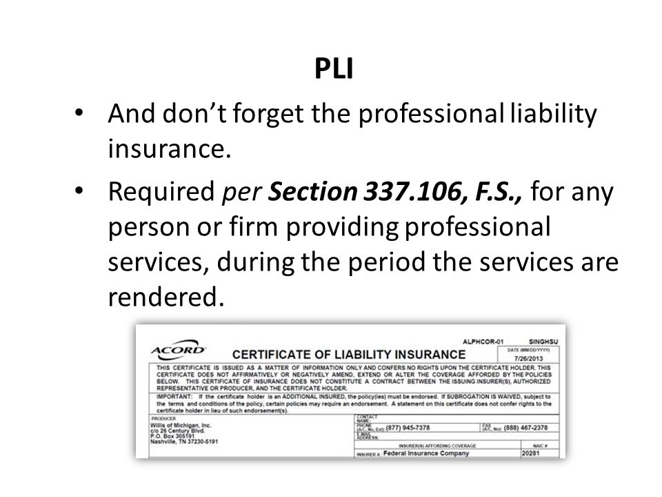 PLI And don't forget the professional liability insurance.