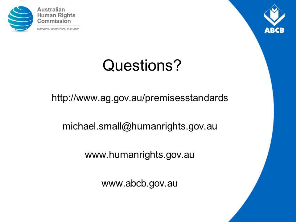 Questions http://www.ag.gov.au/premisesstandards