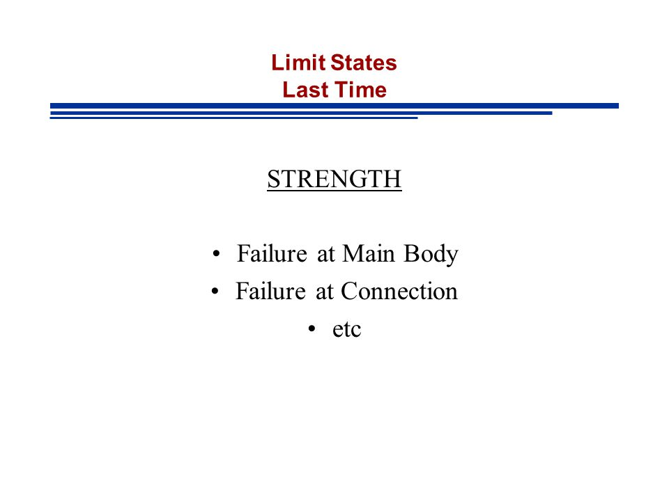 STRENGTH Failure at Main Body Failure at Connection etc
