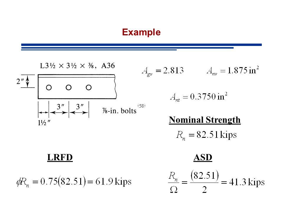 Example Nominal Strength LRFD ASD