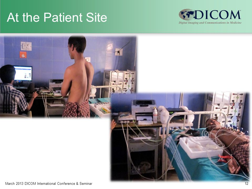 At the Patient Site March 2013 DICOM International Conference & Seminar