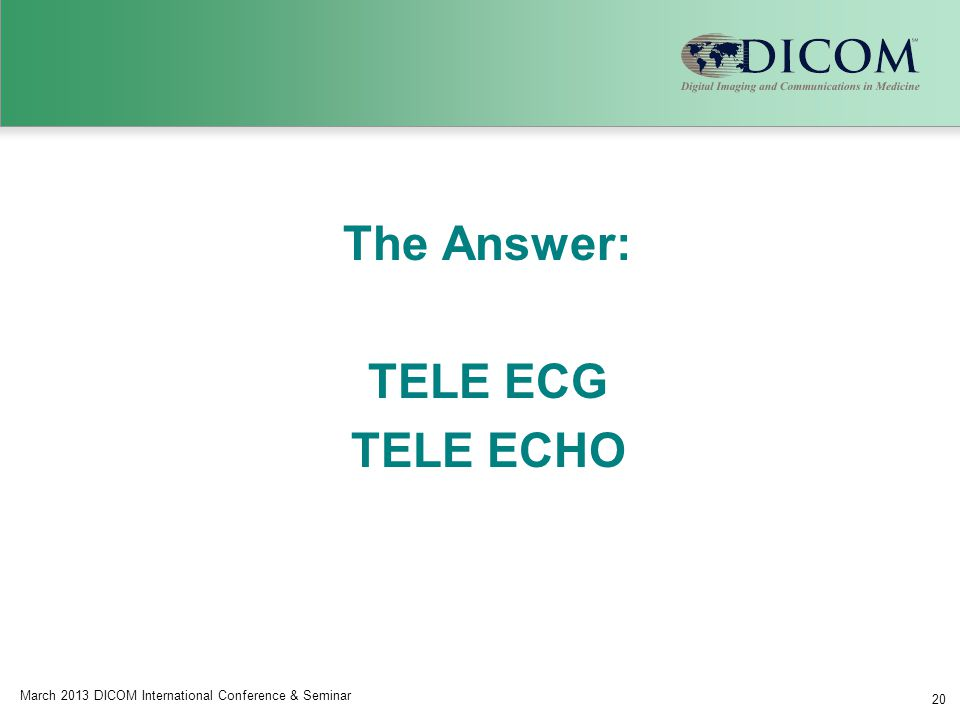 The Answer: TELE ECG TELE ECHO