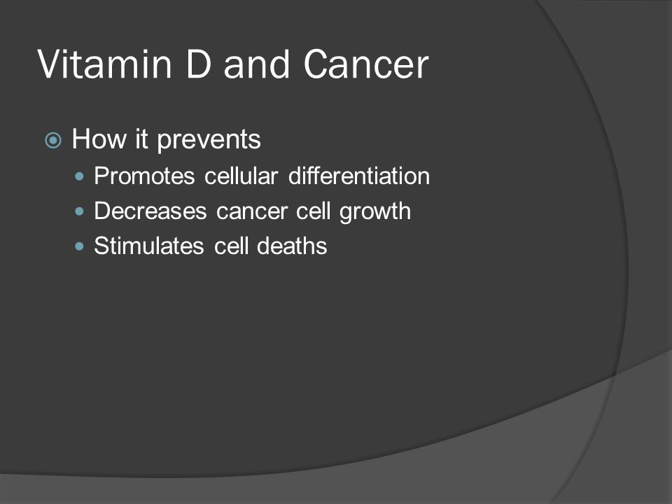 Vitamin D and Cancer How it prevents Promotes cellular differentiation