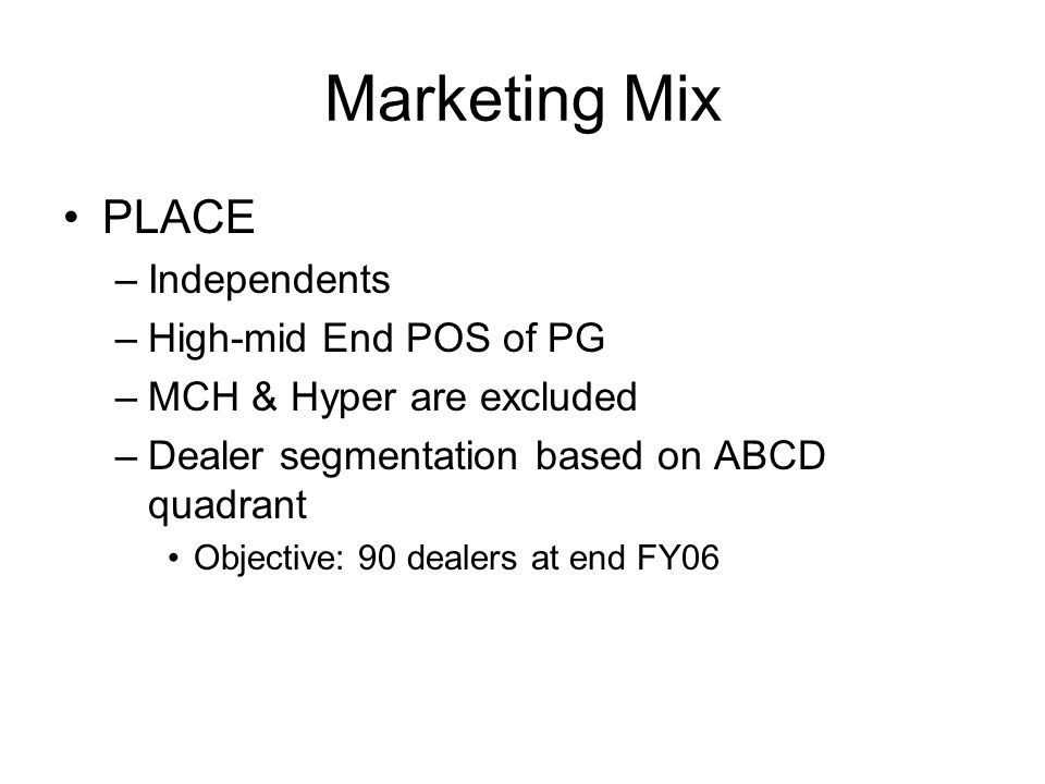 Marketing Mix PLACE Independents High-mid End POS of PG