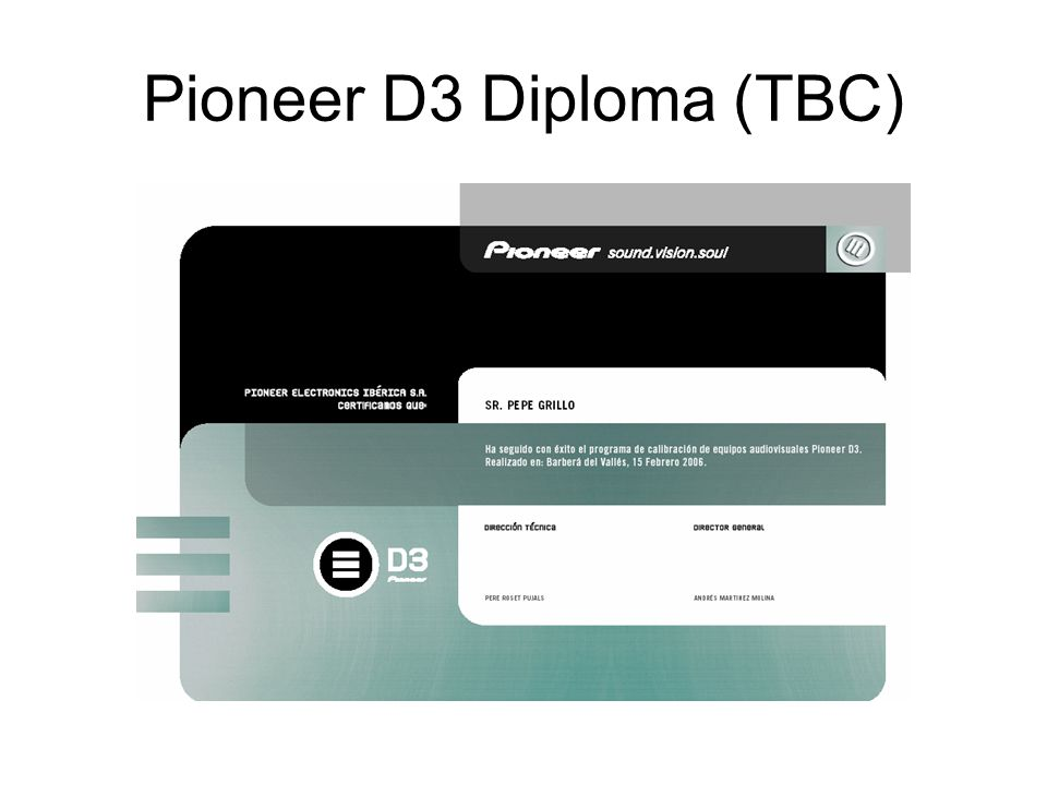 Pioneer D3 Diploma (TBC)
