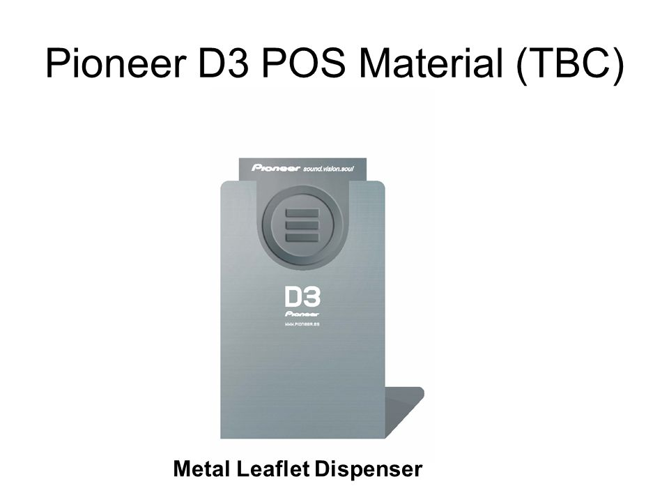 Pioneer D3 POS Material (TBC)