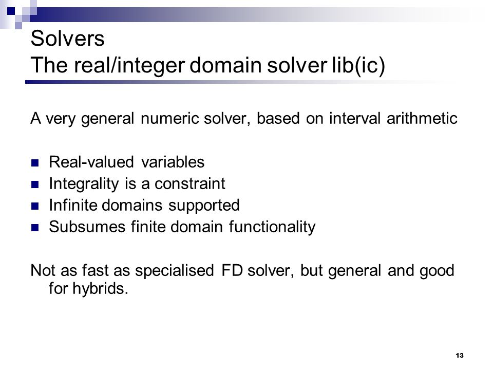 Solvers The real/integer domain solver lib(ic)
