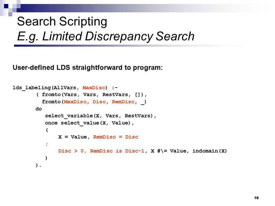 Search Scripting E.g. Limited Discrepancy Search