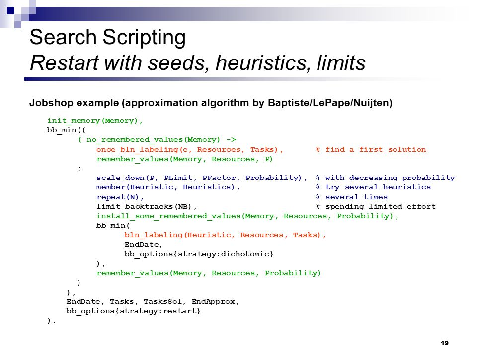Search Scripting Restart with seeds, heuristics, limits