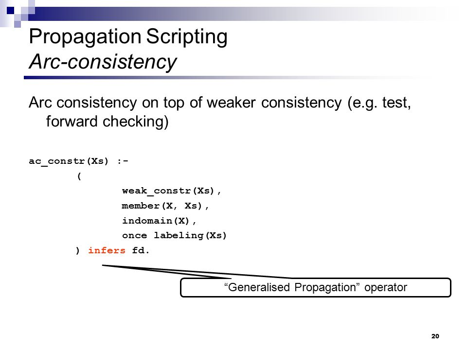 Propagation Scripting Arc-consistency