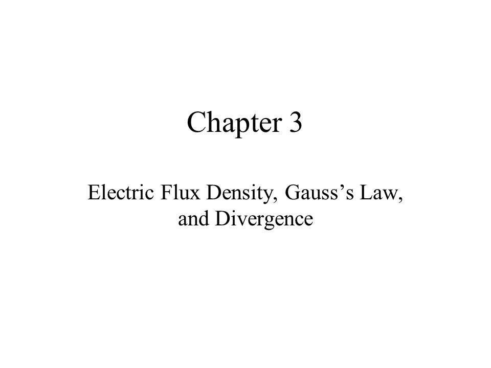 Electric Flux Density, Gauss's Law, and Divergence