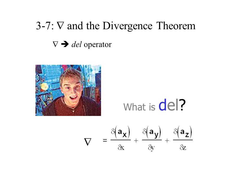 3-7:  and the Divergence Theorem