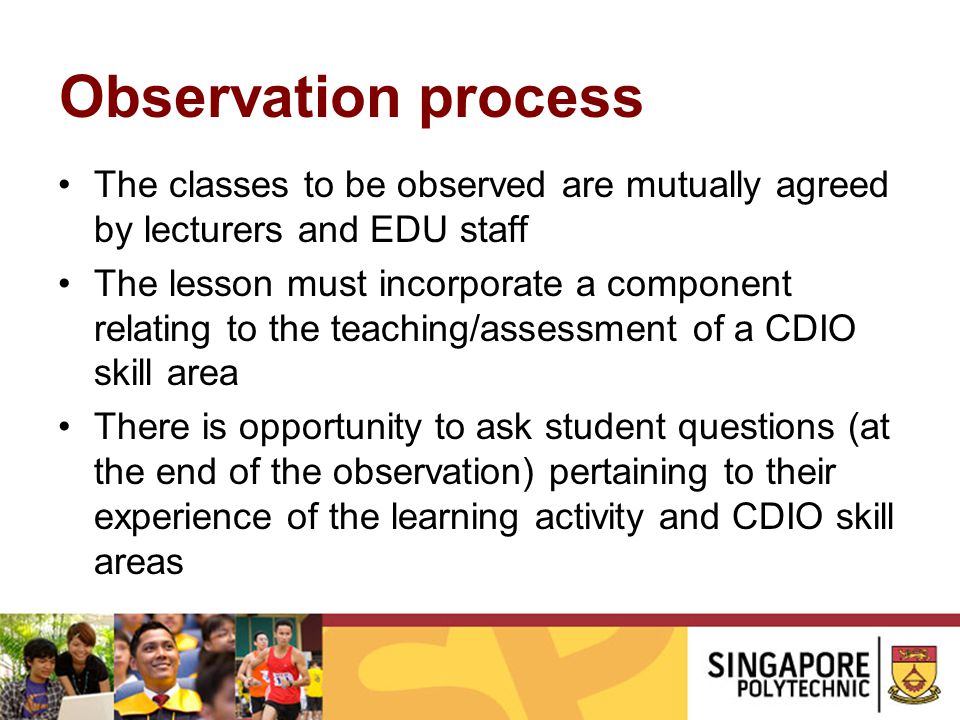 Observation process The classes to be observed are mutually agreed by lecturers and EDU staff.