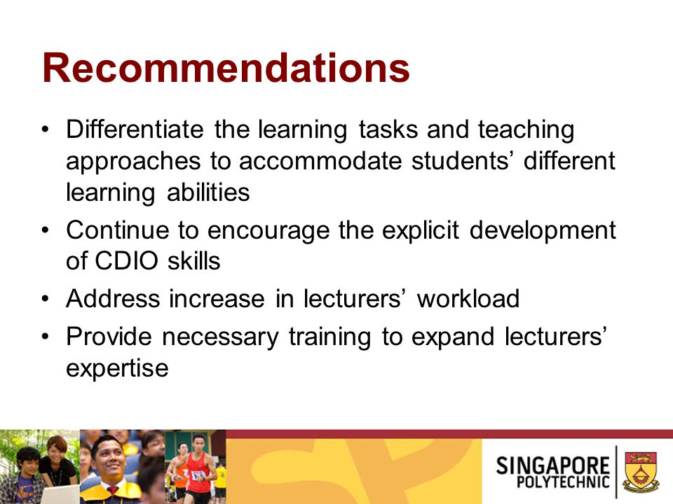 Recommendations Differentiate the learning tasks and teaching approaches to accommodate students' different learning abilities.