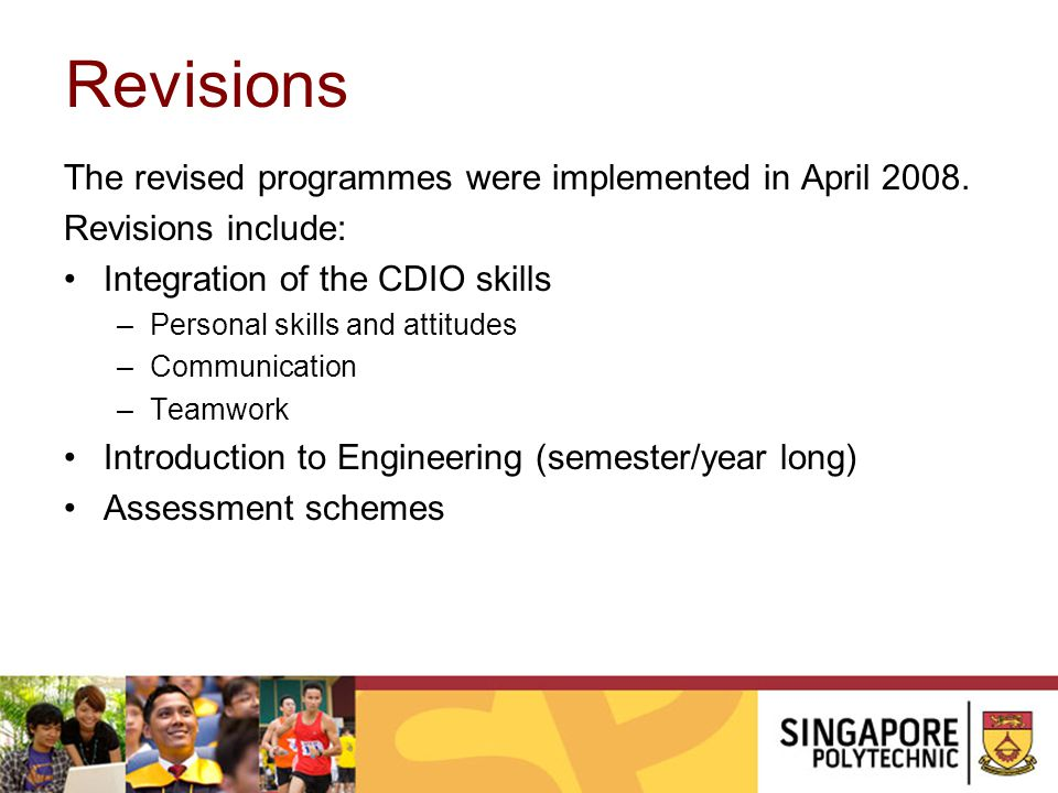 Revisions The revised programmes were implemented in April 2008.